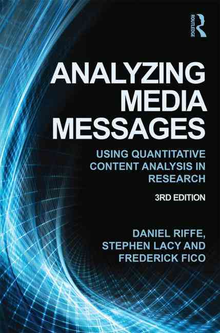 Analyzing Media Messages By Riffe, Daniel/ Lacy, Stephen/ Fico, Frederick