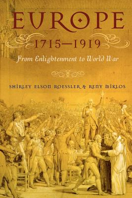 Europe 1715-1919 By Roessler, Shirley Elson/ Miklos, Reny/ Miklos, Reinhold