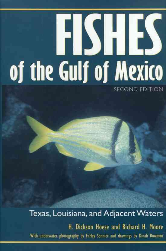 Fishes of the Gulf of Mexico By Hoese, H. Dickson/ Moore, Richard H.